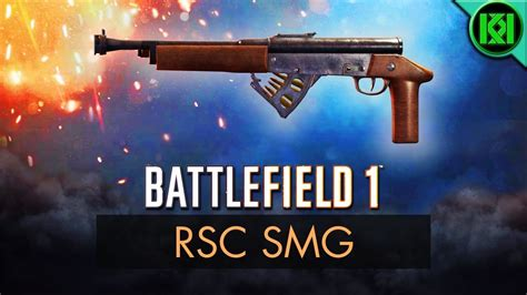 Battlefield 1: RSC SMG Review (Weapon Guide)   BF1