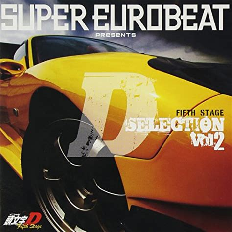 SUPER EUROBEAT presents 頭文字[イニシャル]D Fifth Stage D SELECTION Vol